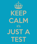 keep-calm-its-just-a-test-3